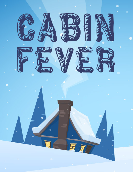 Cabin fever tile